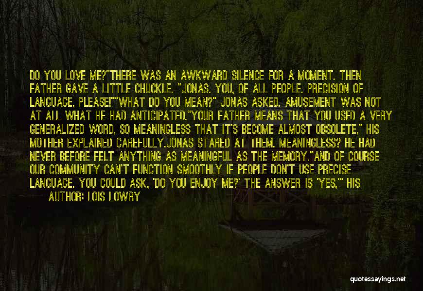 Best Awkward Moment Quotes By Lois Lowry