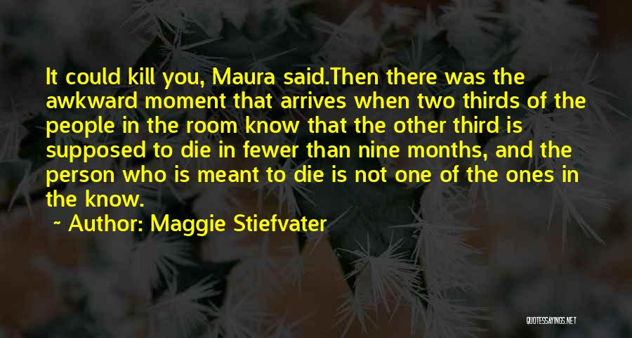 Best Awkward Moment Quotes By Maggie Stiefvater
