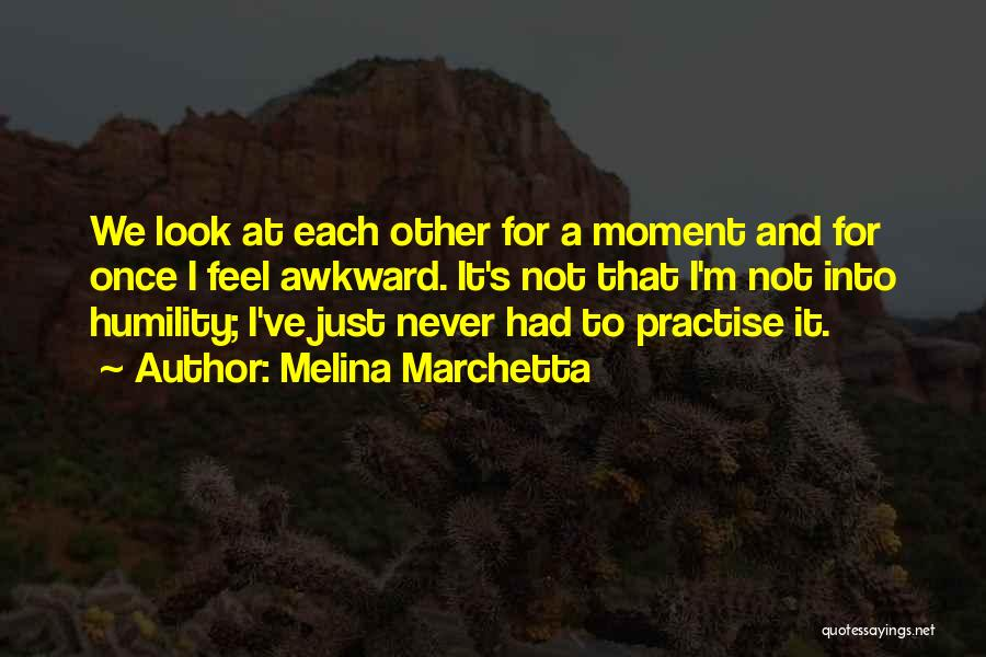 Best Awkward Moment Quotes By Melina Marchetta