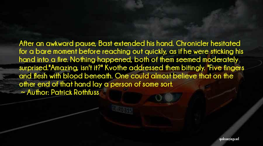 Best Awkward Moment Quotes By Patrick Rothfuss