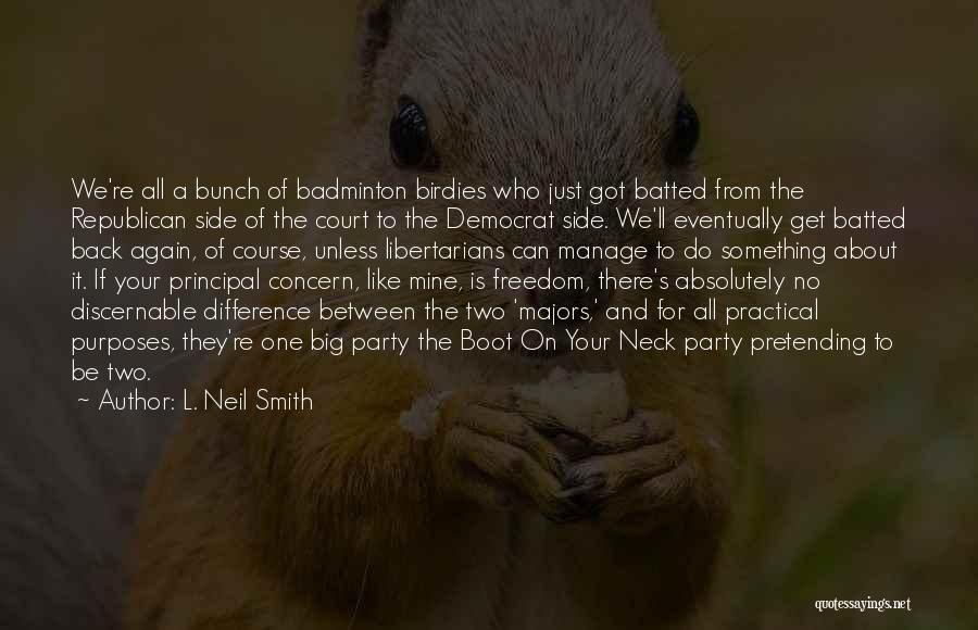 Best Badminton Quotes By L. Neil Smith