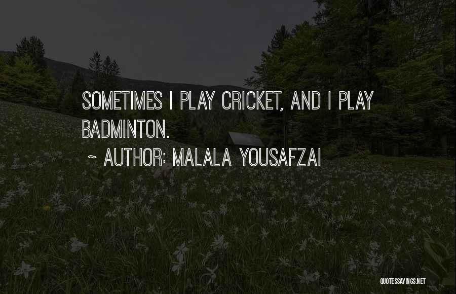 Best Badminton Quotes By Malala Yousafzai