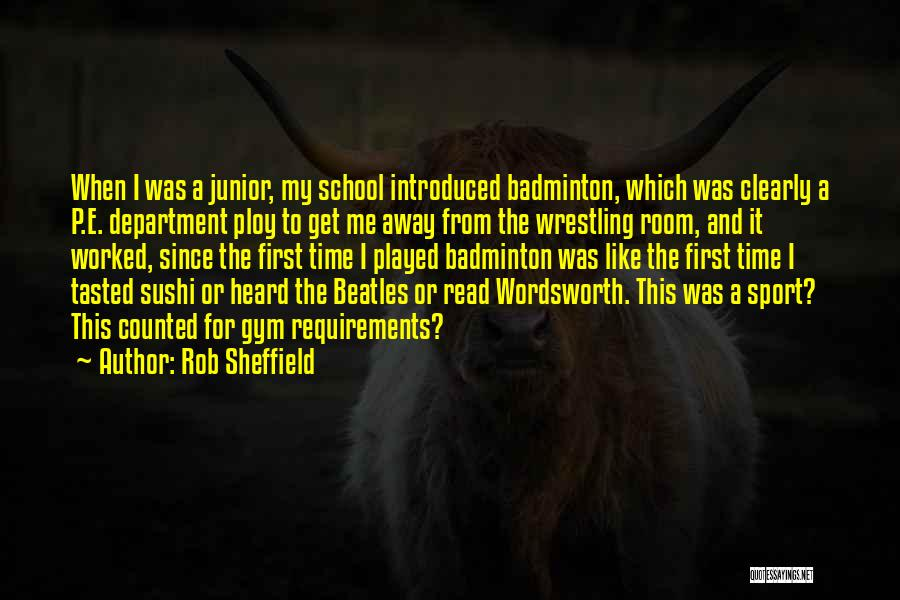 Best Badminton Quotes By Rob Sheffield