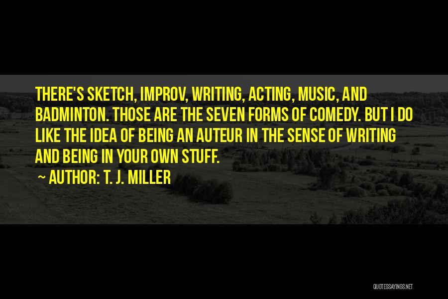 Best Badminton Quotes By T. J. Miller