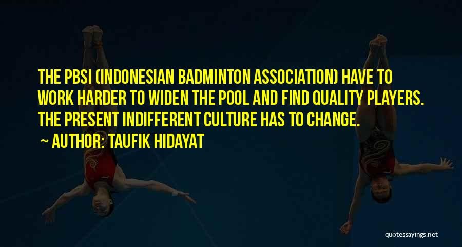 Best Badminton Quotes By Taufik Hidayat