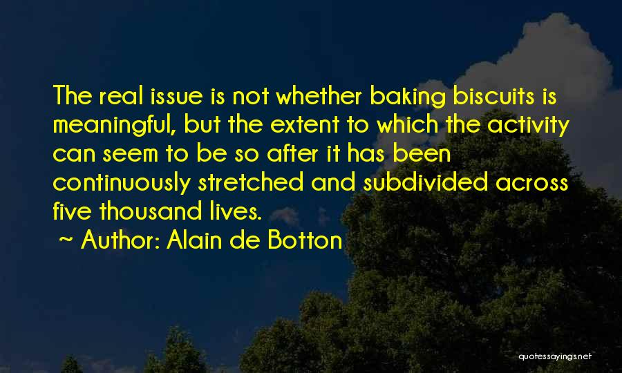Best Baking Quotes By Alain De Botton