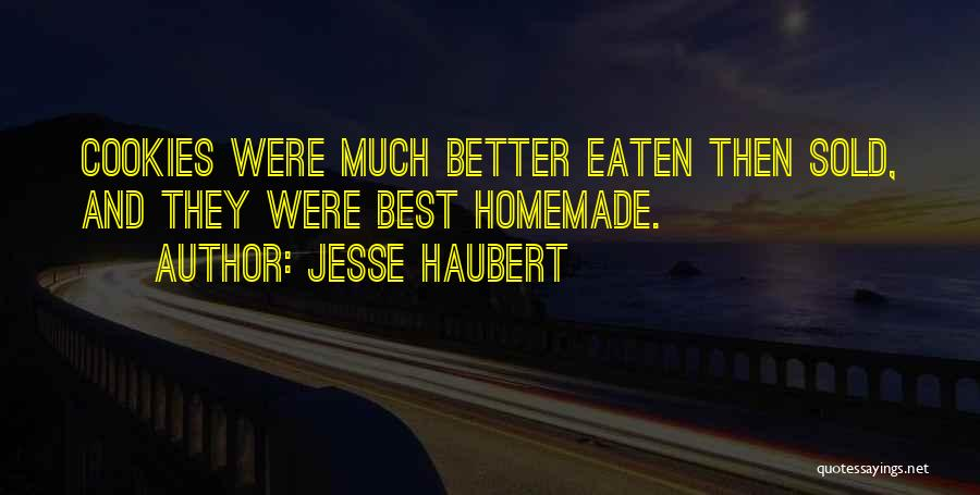 Best Baking Quotes By Jesse Haubert