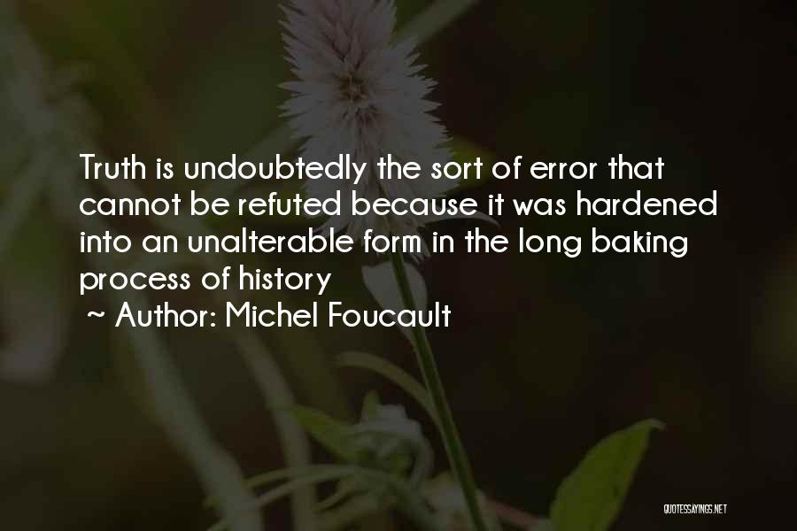 Best Baking Quotes By Michel Foucault