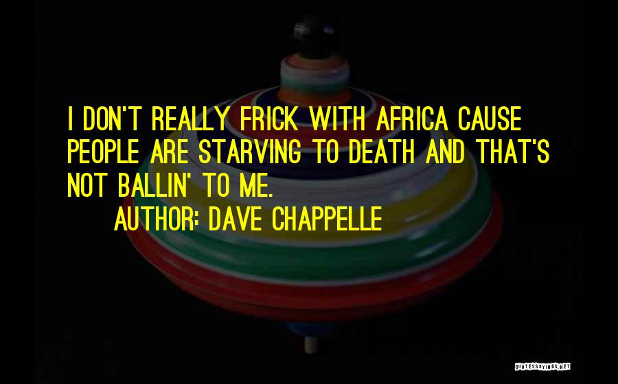 Best Ballin Quotes By Dave Chappelle