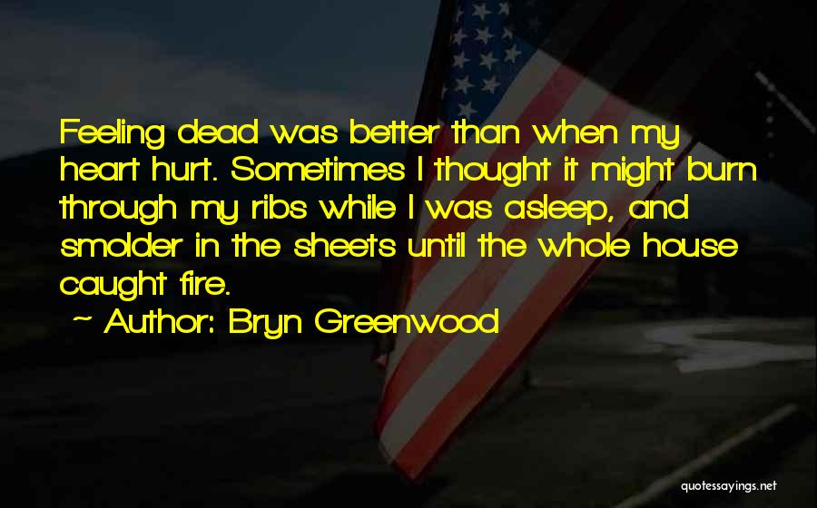 Best Better Off Dead Quotes By Bryn Greenwood