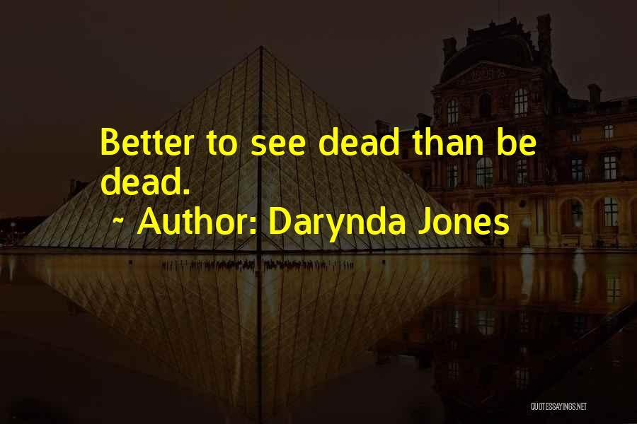 Best Better Off Dead Quotes By Darynda Jones