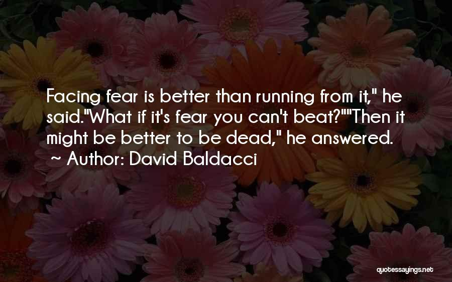 Best Better Off Dead Quotes By David Baldacci
