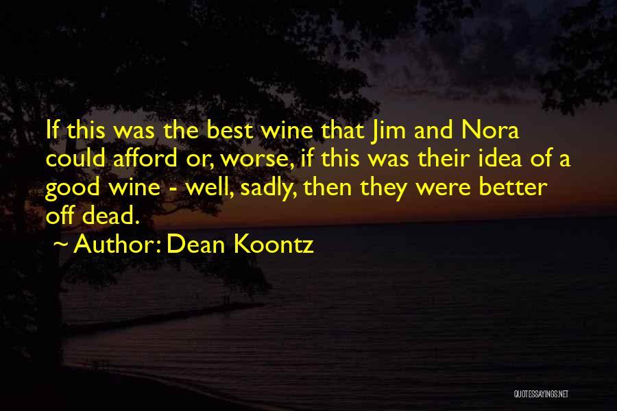 Best Better Off Dead Quotes By Dean Koontz