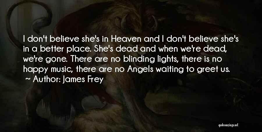 Best Better Off Dead Quotes By James Frey