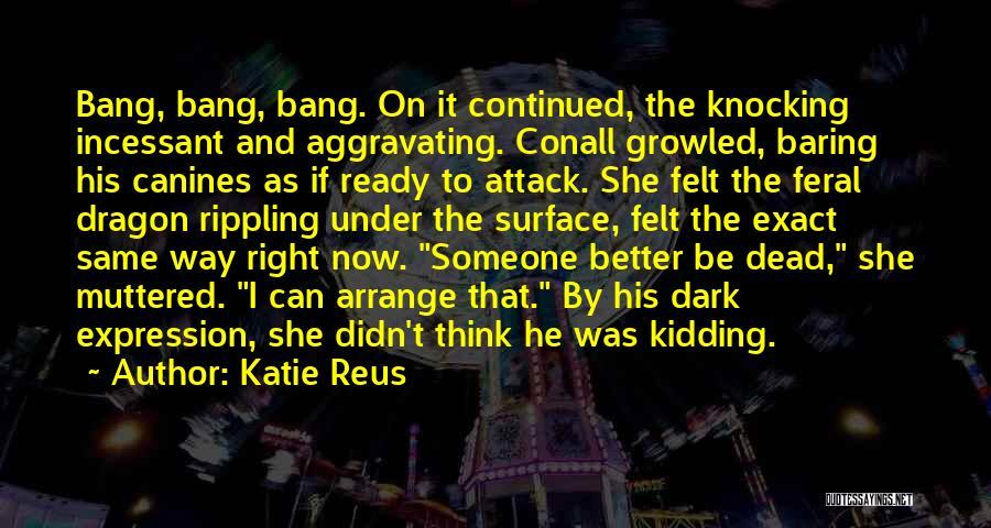 Best Better Off Dead Quotes By Katie Reus