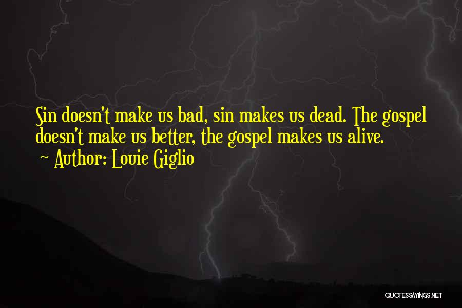Best Better Off Dead Quotes By Louie Giglio