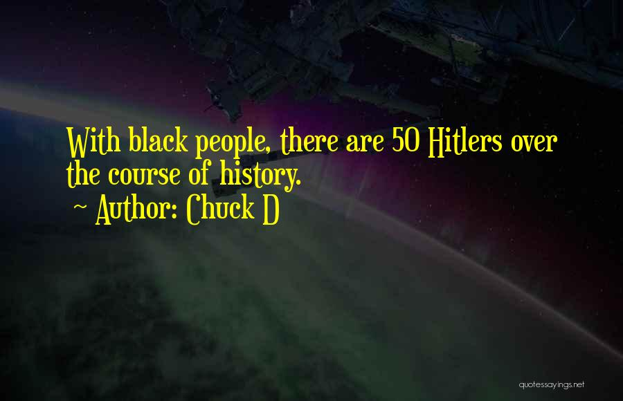 Best Black History Quotes By Chuck D