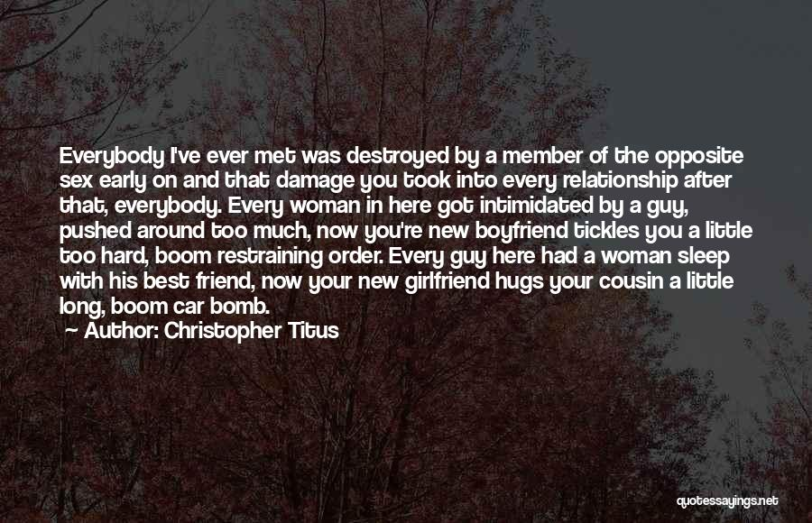 Best Boyfriend Long Quotes By Christopher Titus