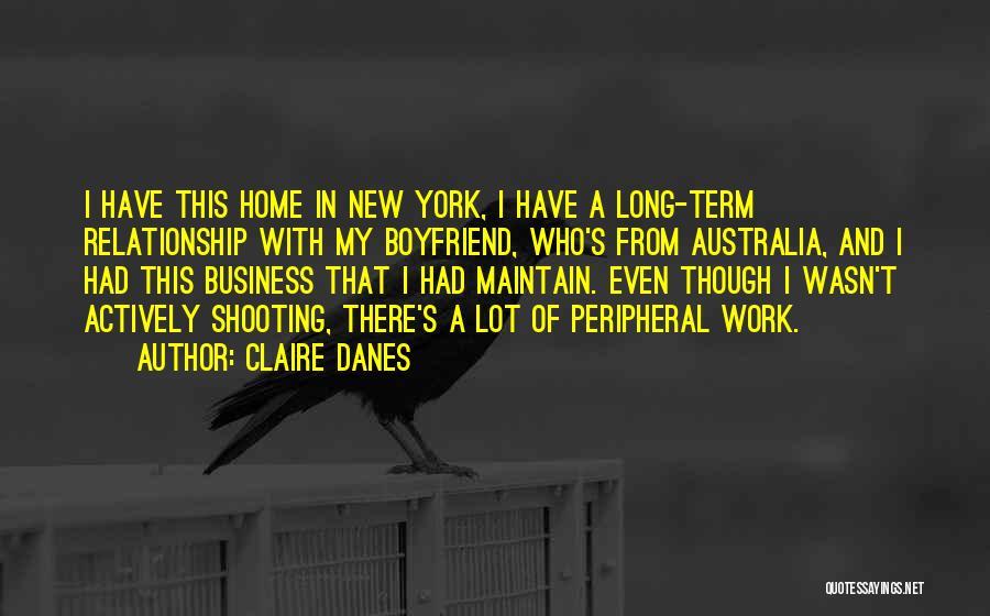 Best Boyfriend Long Quotes By Claire Danes