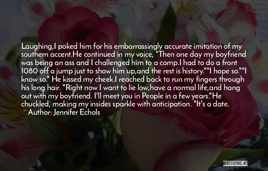 Best Boyfriend Long Quotes By Jennifer Echols
