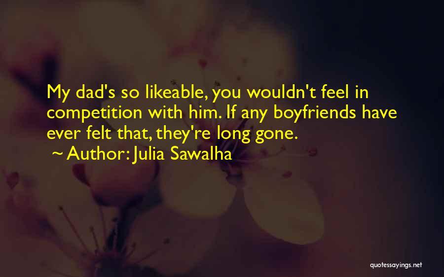 Best Boyfriend Long Quotes By Julia Sawalha