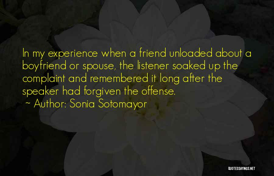 Best Boyfriend Long Quotes By Sonia Sotomayor