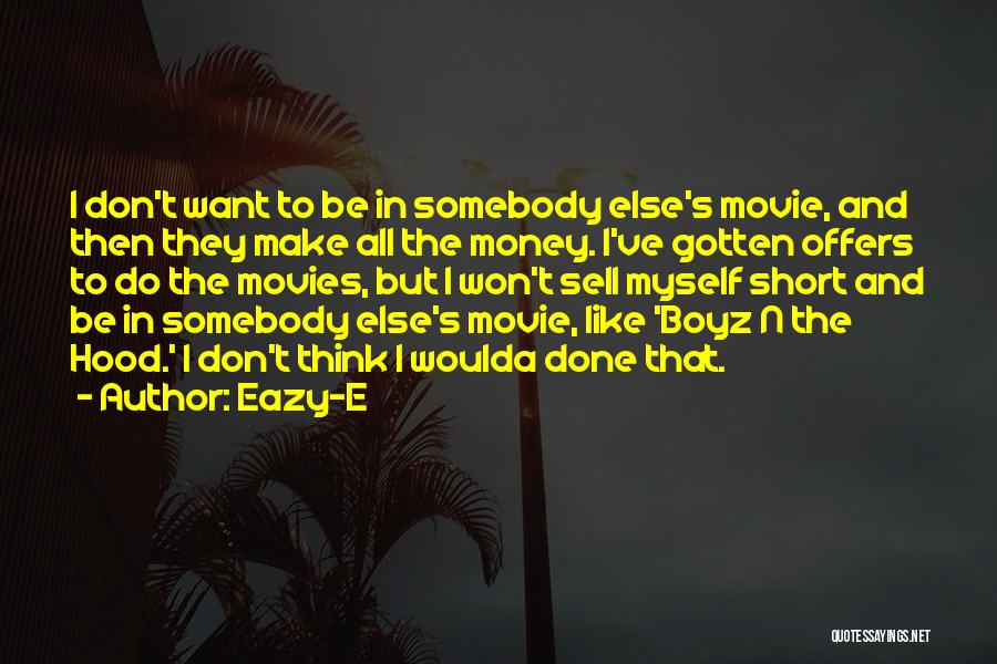Best Boyz N The Hood Quotes By Eazy-E
