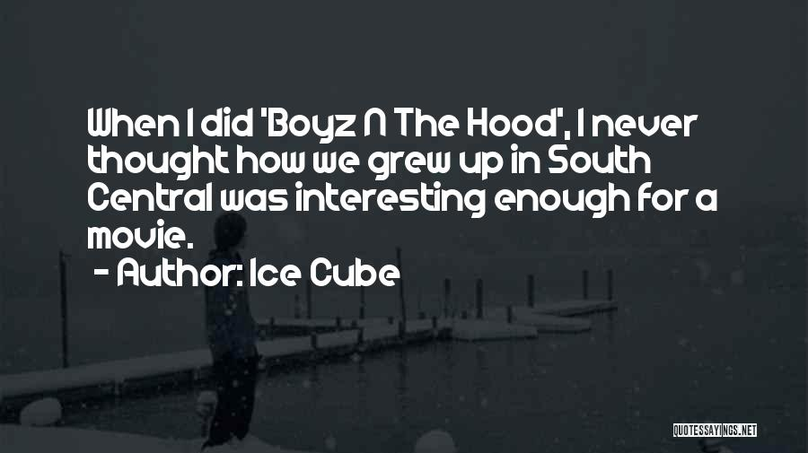 Best Boyz N The Hood Quotes By Ice Cube