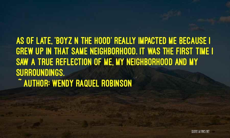 Best Boyz N The Hood Quotes By Wendy Raquel Robinson