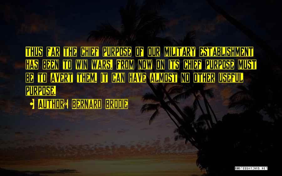 Best Brodie Quotes By Bernard Brodie