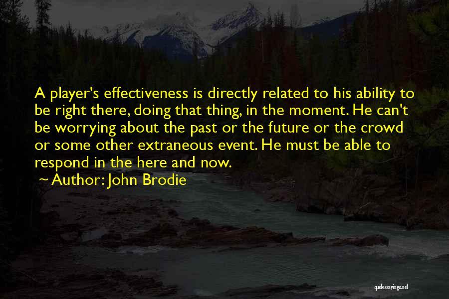 Best Brodie Quotes By John Brodie