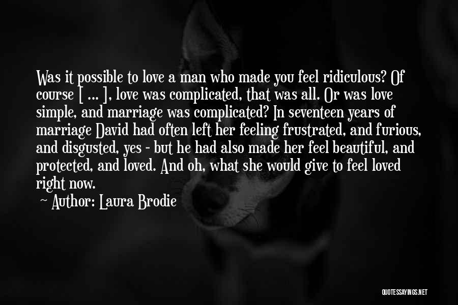 Best Brodie Quotes By Laura Brodie