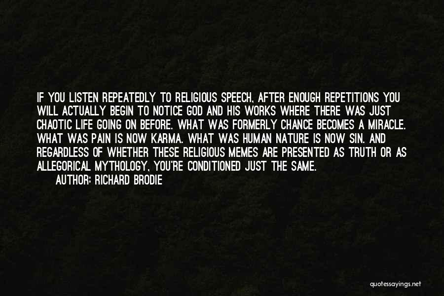 Best Brodie Quotes By Richard Brodie