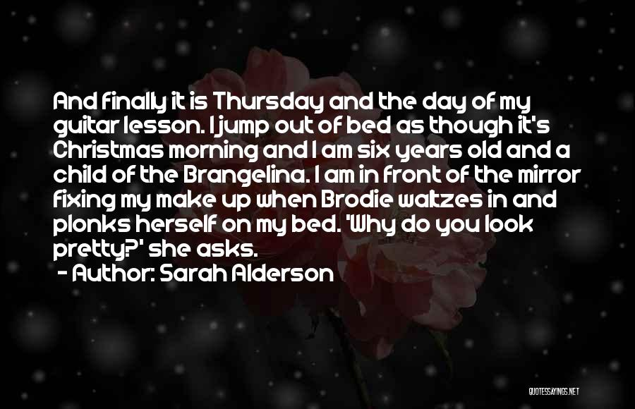 Best Brodie Quotes By Sarah Alderson