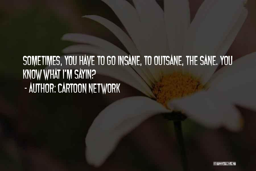 Best Cartoon Network Quotes By Cartoon Network