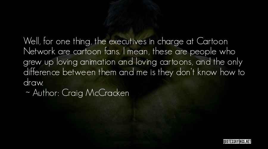 Best Cartoon Network Quotes By Craig McCracken