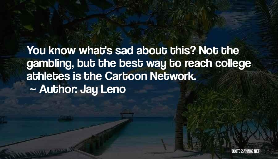 Best Cartoon Network Quotes By Jay Leno