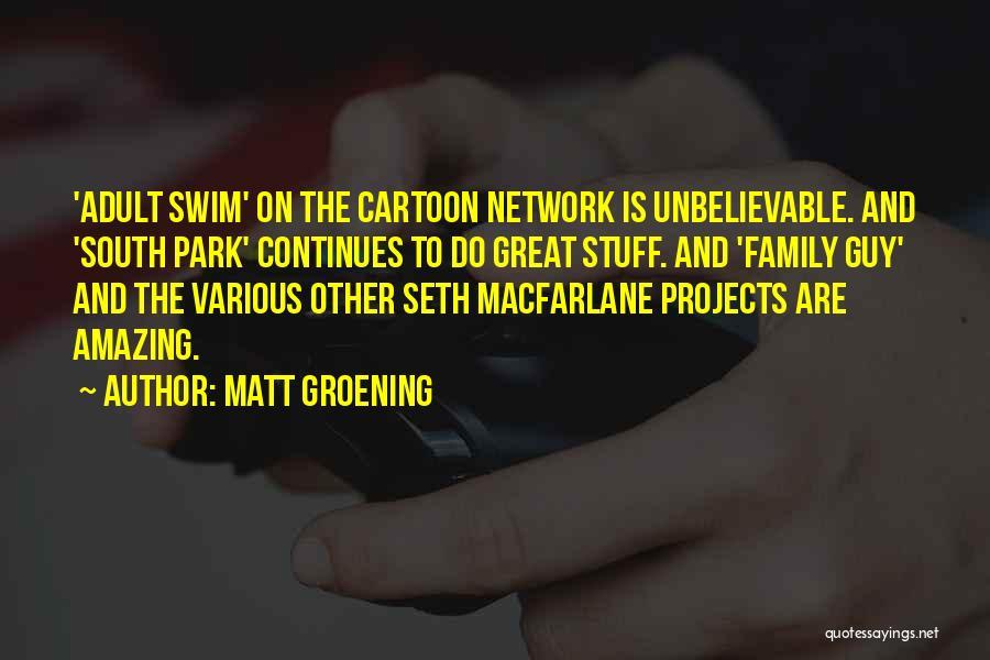 Best Cartoon Network Quotes By Matt Groening