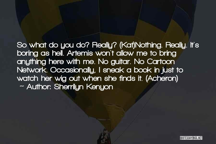 Best Cartoon Network Quotes By Sherrilyn Kenyon