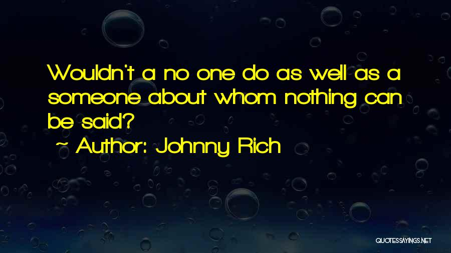 Best Celebs Quotes By Johnny Rich