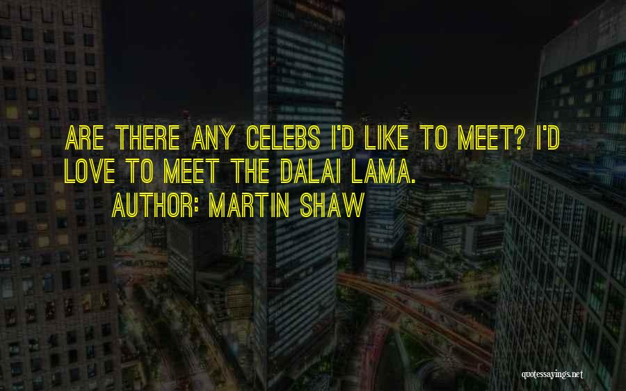 Best Celebs Quotes By Martin Shaw