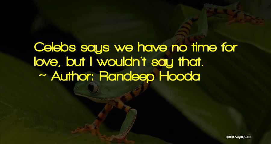 Best Celebs Quotes By Randeep Hooda