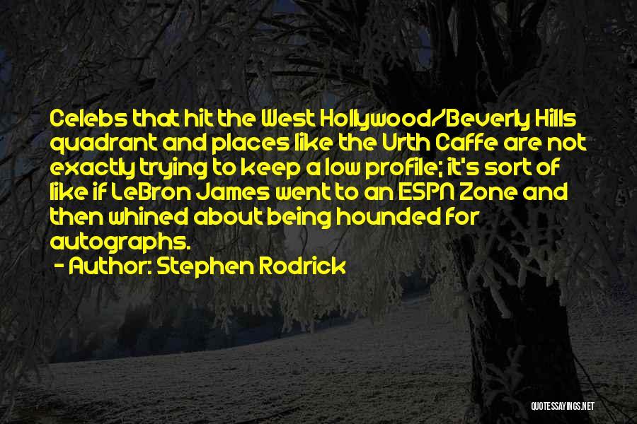 Best Celebs Quotes By Stephen Rodrick