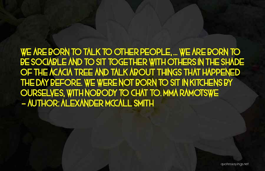 Best Chat Up Quotes By Alexander McCall Smith
