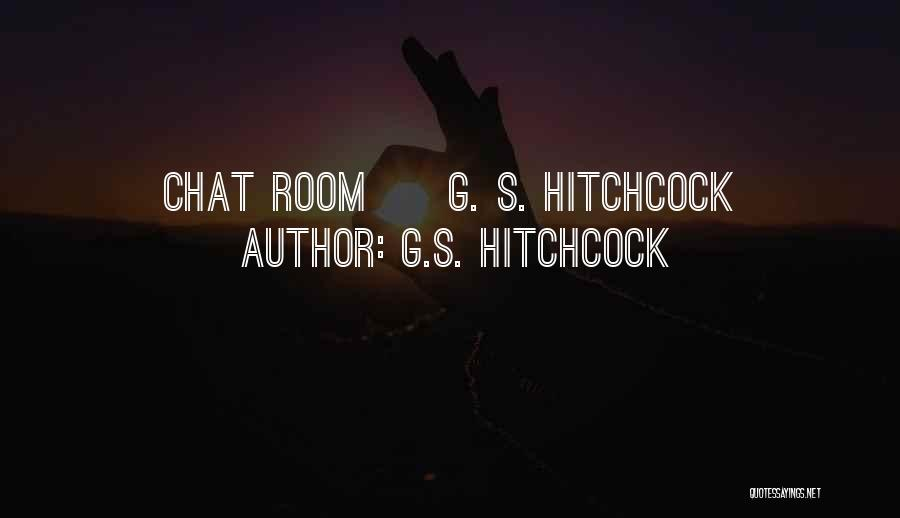 Best Chat Up Quotes By G.S. Hitchcock
