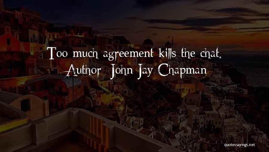Best Chat Up Quotes By John Jay Chapman
