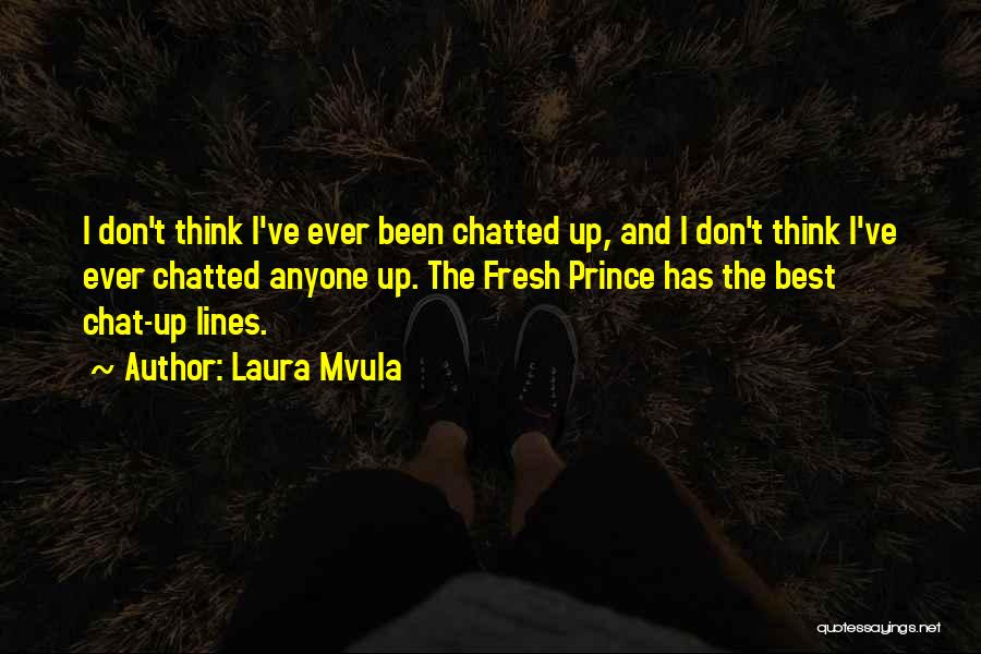 Best Chat Up Quotes By Laura Mvula