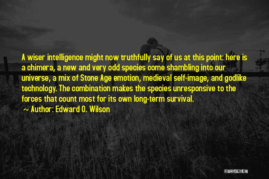 Best Chimera Quotes By Edward O. Wilson