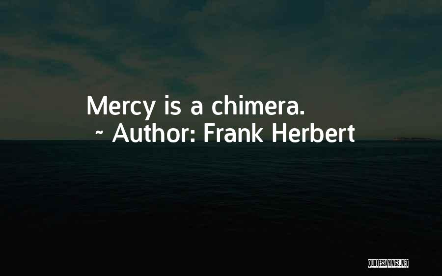 Best Chimera Quotes By Frank Herbert