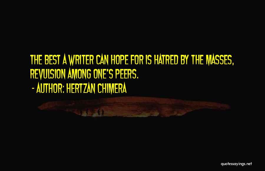 Best Chimera Quotes By Hertzan Chimera
